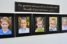 """""""The greatest work you will ever do will be within the walls or your own home."""""""