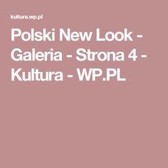 Polski New Look - Galeria - Strona 4 - Kultura - WP.PL