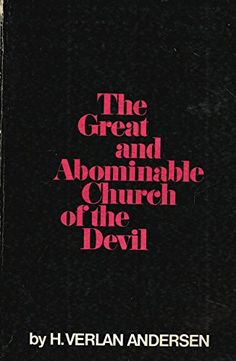 The Great and Abominable Church of the Devil by H. Verlan Andersen http://www.amazon.com/dp/096445520X/ref=cm_sw_r_pi_dp_HlsSvb1KQNV6S