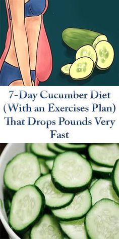 7-Day Cucumber Diet (With an Exercises Plan) That Drops Pounds Very Fast #FITNESS #MYHEALTHWALL