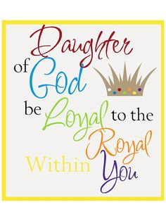 Daughter of God Be Loyal to the Royal by expressyourselfvinyl, $2.00