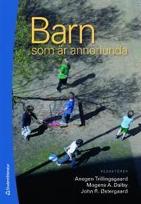 http://www.adlibris.com/se/product.aspx?isbn=9144050593 | Titel: Barn som är annorlunda : Hjärnans betydelse för barnets utveckling - Författare: Anegen Trillingsgaard, Mogens A. Dalby, John R. Østergaard, Bente Beck, Inge Beese, Anne Gersdorff Korsgaard, Niels Hansen, Per Hove Thomsen, Helga Jansen, Karen Taudorf, Peter Uldall - ISBN: 9144050593 - Pris: 338 kr