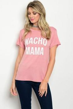 Nacho Mama Round Neckline Short Sleeve Graphic Tee Top