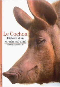 Michel Pastoureau, Le cochon, Histoire d'un cousin mal aimé, La Découverte, 2009.