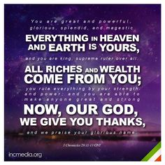 God gives us more than what we need every moment of our lives. Therefore, it is more than right of us to praise and thank him forever. Best Bible Verses, Encouraging Bible Verses, Faith Bible, Bible Verses Quotes, Bible Scriptures, 1 Chronicles, Spiritual Words, Churches Of Christ, My Church