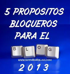 5 propositos blogueros para el 2013 | Soy Mama Blog