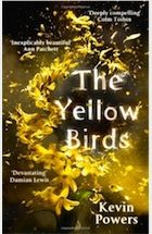 The Yellow Birds by Kevin Powers (2012 Little Brown and Company) ... reads well with ... Dunya Mikhail's The War Works Hard.