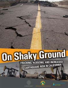 On Shaky Ground – How Oil Companies Increase California's Earthquake Risk!    It is inconclusive whether fracking has actually caused most of the earthquakes blamed on the process, but the injection of the waste fluid (from fracking) into the earth has been linked to multiple earthquakes in otherwise inactive areas, especially Youngstown, Ohio. But oil companies are willing to risk it. Are you?