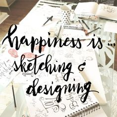 I am happiest when... I am sketching and designing www.lifeidesign.com image.jpg