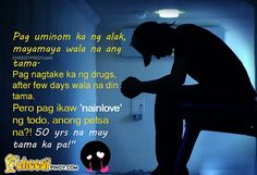 Cheesypinoy.com » We have a collection of Tagalog , Filipino , Pinoy , English Quotes about Love, Emo, Friendship, Sad, Inspirational and Motivational. We also have Funny Pictures of Filipino and Philippines50 years ng may tama » Cheesypinoy.com Tagalog Quotes Hugot Funny, Pinoy Quotes, Tagalog Love Quotes, Love Quotes Tumblr, Emo Quotes, Sarcasm Quotes, Sad Love Quotes, Love Quotes For Him, Quotes About Friendship Tagalog