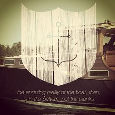 the enduring reality of the boat...