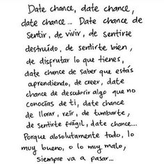 Todo pasa date chance Favorite Quotes, Best Quotes, Love Quotes, Inspirational Quotes, Short Quotes, Words Can Hurt, General Quotes, Happy Words, Quotes And Notes