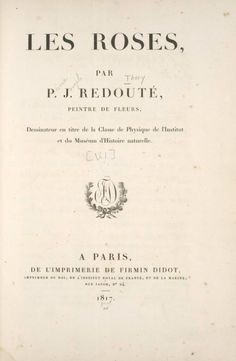 """""""Les roses"""" par P.J. Redouté, peintre de fleurs, 1817"""