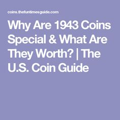 Why Are 1943 Coins Special & What Are They Worth? | The U.S. Coin Guide