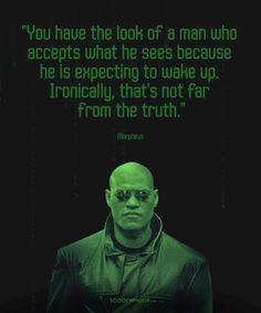 16 Quotes By Morpheus From 'The Matrix' That Prove He Is The Wisest Of Them All recover deleted photos android 2020 Matrix Quotes, Movie Quotes, Life Quotes, The Matrix Movie, Recover Deleted Photos, Sci Fi Movies, Foreign Movies, Indie Movies, Frases