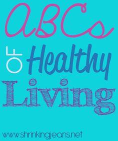 ABCs of Healthy Living from www.shrinkingjeans.net #healthy #living #basics