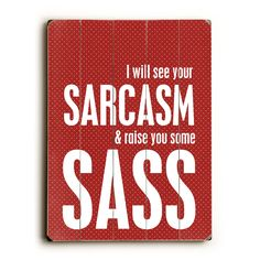 Sarcasm & Sass Plaque | Find it at the Foundary
