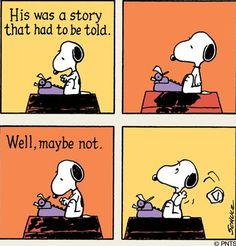SNOOPY~'A story that had to be told'.'Well maybe Not'. Snoopy the Writer. Snoopy Comics, Snoopy Cartoon, Peanuts Cartoon, Peanuts Snoopy, Peanuts Comics, Writing Humor, Writing Quotes, Snoopy Quotes, Peanuts Quotes