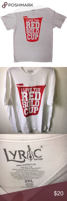 Lyric I love you Red Solo Cup Shirt Size 2xL Lyric I love you Red Solo Cup Shirt Size 2xL, brand new with tags lyric Shirts