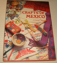 Crafts of Mexico (Crafts of the world) by Chloe Sayer, http://www.amazon.com/dp/0385131186/ref=cm_sw_r_pi_dp_yAyPqb175E4Q9