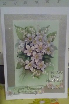 Diamond (60) Wedding Anniversary card. Floral panel is 3d-decoupage. As are flowers on base of small square sentiment panel.