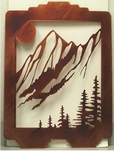Laser Cut panel ...ahhhh...mountain art...