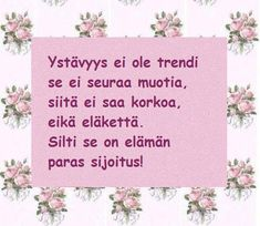 Finnish Words, Happy Friendship Day, Diy Presents, Wise Words, Diy And Crafts, Valentines Day, Poems, Thoughts, Quotes