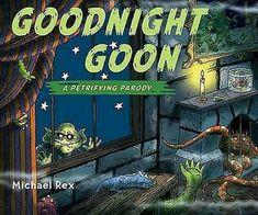 Read Book Goodnight Goon: a Petrifying Parody Author Michael Rex Halloween Books For Kids, Halloween Stories, Spooky Stories, Scary Halloween, Welcome Songs, Toddler Books, Kid Books, Baby Books, Good Night Moon
