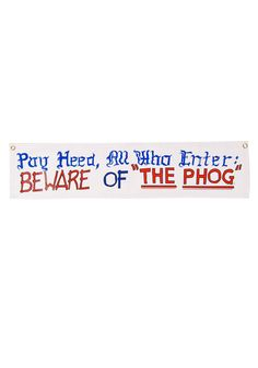 """@rallyhouse  48. Pay Heed, All Who Enter: Beware of """"The Phog"""" Banner"""