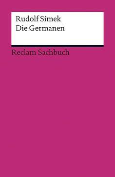 Die Germanen (Reclams Universal-Bibliothek) von Rudolf Simek https://www.amazon.de/dp/3150187729/ref=cm_sw_r_pi_dp_x_yqnQybEHFTQ8T