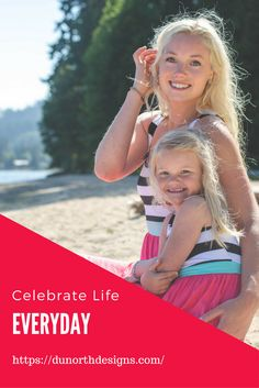 Celebrate life everyday with Du North designs!