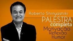 Palestra de MOTIVAÇÃO com Roberto Shinyashiki [ Engraçada e Motivacional ]