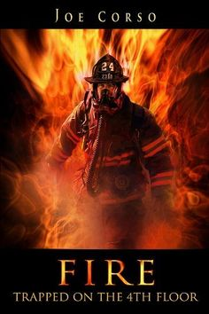 FIRE: Trapped On The 4th Floor by Joe Corso, http://www.amazon.com/dp/B00E6SH9K6/ref=cm_sw_r_pi_dp_pwz.rb15XC6V3
