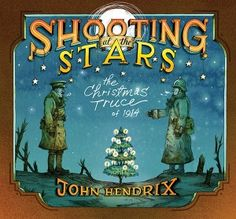 Shooting at the Stars by John Hendrix. An advanced picture book for ages 8 and up. Hand this to kids who like reading about the World Wars. Hand it to teachers who are covering the topic with students (including those reading Jim Murphy's Truce). Review from 100 Scope Notes.