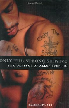 Only the Strong Survive: The Odyssey of Allen Iverson by Larry Platt, http://www.amazon.com/gp/product/0060097736/ref=cm_sw_r_pi_alp_TOeTpb0N0DCWD