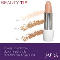 JAFRA Beauty Tip: To keep lipstick from bleeding, pat a little concealer around your lips. #JAFRA #BeautyTip