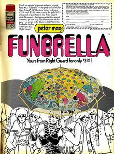 Peter Max psychedelic Pop Art Umbrella 1970 Right Guard Print Ad Vintage Advertisements, Vintage Ads, Peter Max Art, Comic Panels, Old Ads, Print Ads, Childhood Memories, Growing Up, Pop Art