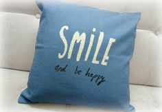 Decorative Pillow Cover Smile and be Happy Throw by AmelieDreams, $14.95