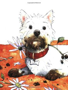 Good Boy Fergus- he's a Westie! This is one of my favorite David Shannon books! West Highland Terrier, Scottish Terrier, I Love Dogs, Puppy Love, White Terrier, David Shannon, Dog Paintings, White Dogs, Westies