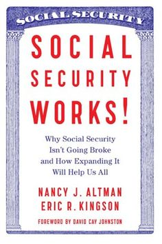 'Without Social Security, Income Inequality Would Be Even Worse for Seniors --------Read more: 'Social Security Works!'' argues that expanding, rather than cutting, Social Security will benefit individual people and the US as a whole.