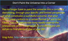 Don't Paint the Universe Into a Corner - Greg  Kuhn