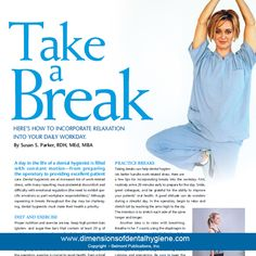Dimensions of Dental Hygiene January 2013 Issue - Take a Break - HERE'S HOW TO INCORPORATE RELAXATION  INTO YOUR DAILY WORKDAY. By Susan S. Parker, RDH, MEd, MBA #dentalhygiene #dimensionsofdentalhygiene #relaxation