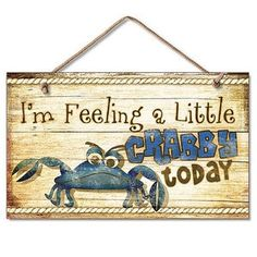 """New Funny Feeling Crabby Sign Wall Plaque Nautical Decor Coastal Picture Crab: What a fun sign for your nautical or coastal decor! It shows an image of a cranky crab and states """"I'm Feeling a Little CRABBY Today""""! This brand new wood sign measures by Nautical Signs, Nautical Home, Nautical Terms, Nautical Quotes, Fun Signs, Wall Signs, Coastal Style, Coastal Decor, Coastal Wreath"""