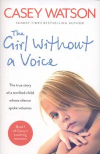 [Read Book] The Girl Without a Voice: The true story of a terrified child whose silence spoke volumes (Casey's Teaching Memoirs Book Author Casey Watson, Got Books, Books To Read, Reading Books, Reading Lists, Silence Speaks Volumes, Difficult Children, What To Read, Book Photography, So Little Time