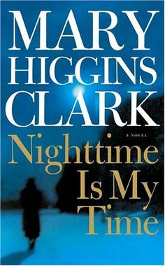Nighttime Is My Time: A Novel by Mary Higgins Clark http://www.amazon.com/dp/074341263X/ref=cm_sw_r_pi_dp_GYXLvb1H82D4M