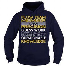 Flow Team Member We Do Precision Guess Work Knowledge T Shirts, Hoodies, Sweatshirts