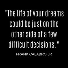 Original Quotes by Frank Calabro Jr Hard Choices Quotes, Tough Decision Quotes, Decision Making Quotes, Life Is Hard Quotes, Change Quotes, Quotes To Live By, Nice Quotes, Deep Quotes, Amigurumi