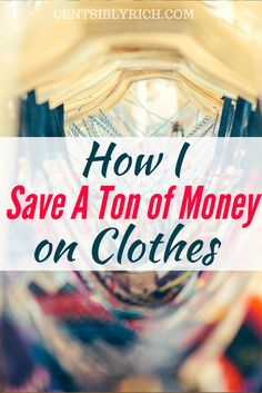 How I save a ton of money on clothes. Great money saving tips on how to not spend a lot of money on clothes.