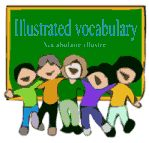 GEILLUSTREERDE WOORDENSCHAT - Illustrated vocabulary - Vocabulaire illustré - Learning elementary vocabulary with pictures !