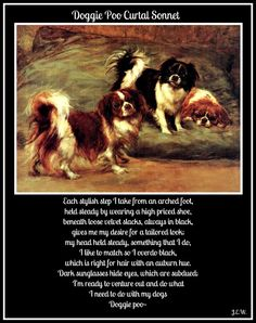 This poem is actually called Pun. I used this vintage art because the dog on the right looks like Bai-Lee pouting. The Curtal Sonnet is a Gerald Manley Hopkins creation, demanding to write because of the restrictions. Please enjoy, thanks, Jean.